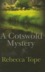 A Cotswald Mystery - Rebecca Tope